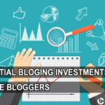 essential blogging investments for bloggers