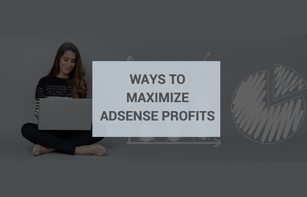 how to maximize adsense profits