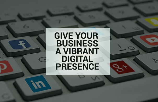 give your business a vibrant presence