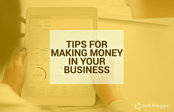 tips for making money from your business